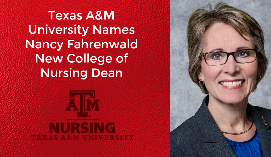 Texas A&M University Names Nancy Fahrenwald New College of Nursing Dean